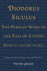 Diodorus Siculus, the Persian Wars to the Fall of Athens
