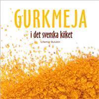 Gurkmeja i det svenska köket