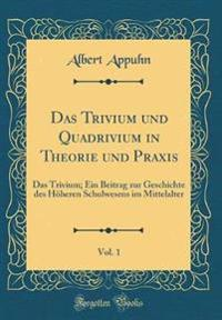 Das Trivium und Quadrivium in Theorie und Praxis, Vol. 1