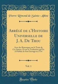 Abrégé de l'Histoire Universelle de J. A. De Thou, Vol. 1