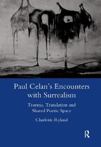 Paul Celan's Encounters With Surrealism