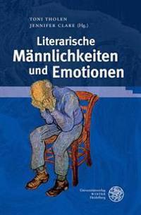 Literarische Mannlichkeiten Und Emotionen