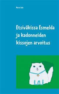 Etsiväkissa Esmelda ja kadonneiden kissojen arvoitus