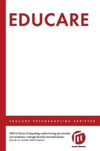 Educare 2011:3 : tema: Tvåspråkig undervisning på svenska och arabiska i mångkulturella storstadsskolor
