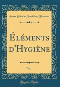 El'ments D'Hygiene, Vol. 1 (Classic Reprint)