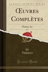 OEuvres Complètes, Vol. 4