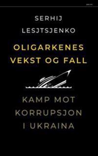 Oligarkenes vekst og fall - Serhij Lesjtsjenko pdf epub