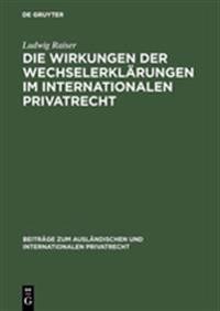 Die Wirkungen Der Wechselerklärungen Im Internationalen Privatrecht