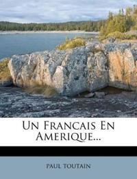 Un Francais En Amerique...