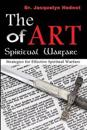 The Art of Spiritual Warfare: Strategies for Effective Spiritual Warfare