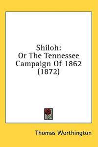 Shiloh: Or The Tennessee Campaign Of 1862 (1872)