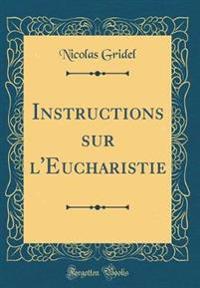 Instructions Sur L'Eucharistie (Classic Reprint)