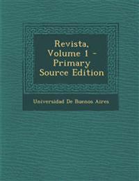 Revista, Volume 1 - Primary Source Edition