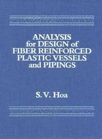 Analysis for Design of Fiber Reinforced Plastic Vessels and Pipings