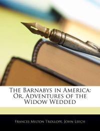 The Barnabys in America: Or, Adventures of the Widow Wedded