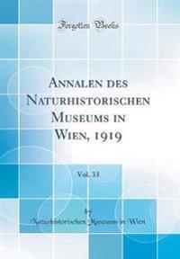 Annalen des Naturhistorischen Museums in Wien, 1919, Vol. 33 (Classic Reprint)