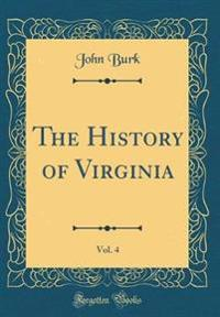 The History of Virginia, Vol. 4 (Classic Reprint)