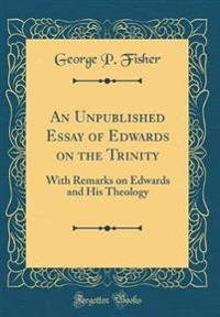 An Unpublished Essay of Edwards on the Trinity