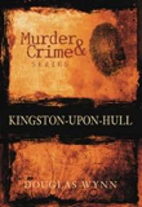Murder & Crime in Kingston-upon-Hull