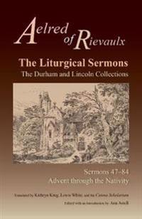 Liturgical Sermons: The Durham and Lincoln Collections, Sermons 47-84