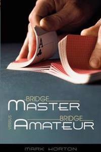 Bridge Expert Versus Bridge Amateur