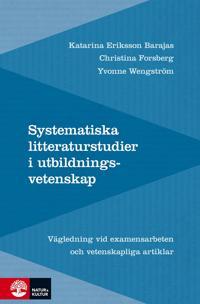 Systematiska litteraturstudier i utbildningsvetenskap : värdering, analys