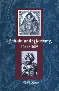 Britain and Barbary, 1589-1689