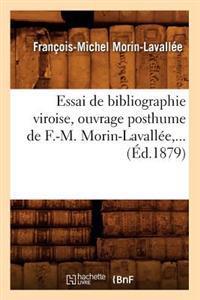 Essai de Bibliographie Viroise, Ouvrage Posthume de F.-M. Morin-Lavall�e (�d.1879)