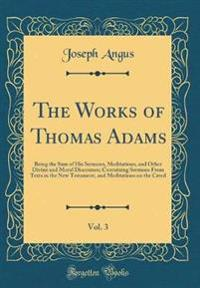 The Works of Thomas Adams, Vol. 3