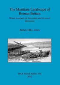 The maritime landscape of Roman Britain