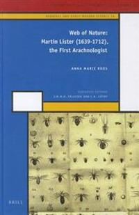 Web of Nature: Martin Lister (1639-1712), the First Arachnologist