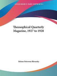 Theosophical Quarterly Magazine 1927-1928
