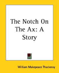 The Notch On The Ax