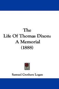 The Life of Thomas Dixon