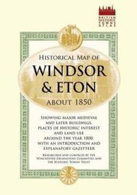 Historical Map of Windsor and Eton About 1860