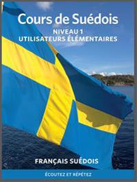 Cours de suédois - élémentaire. Franska till svenska