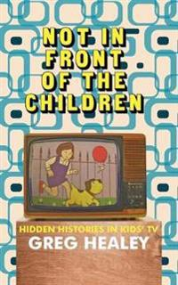 Not in Front of the Children