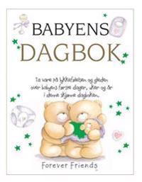 Babyens dagbok. Forever friends