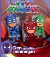 PJ Masks : Den pyttelilla minininjan