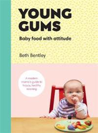 Young Gums: Baby Food with Attitude