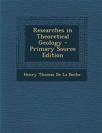 Researches in Theoretical Geology - Primary Source Edition