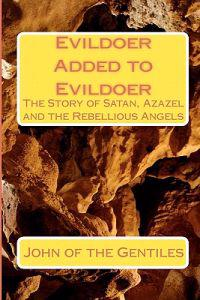 Evildoer Added to Evildoer: The Story of Satan, Azazel and the Rebellious Angels
