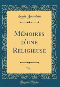 Memoires D'Une Religieuse, Vol. 1 (Classic Reprint)