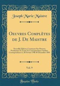 Oeuvres Complètes de J. De Maistre, Vol. 9