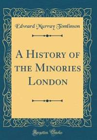 A History of the Minories London (Classic Reprint)