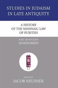 A History of the Mishnaic Law of Purities