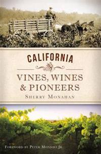 California Vines, Wines & Pioneers