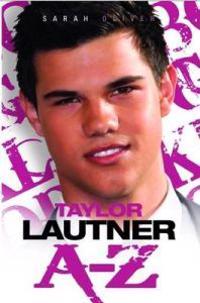Taylor Lautner A-Z