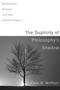 The Duplicity of Philosophy's Shadow: Heidegger, Nazism, and the Jewish Other
