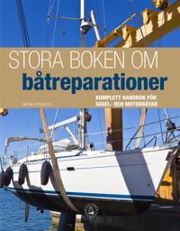 Stora boken om båtreparationer : komplett handbok för segel- och motorbåtar